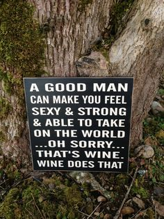 A good man can make you feel....oh sorry.... thats wine...  wood Sign  12x12. Funny wine sign  on Etsy, $28.00
