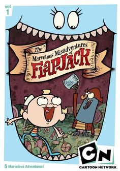 The Marvelous Misadventures of Flapjack- a great cartoon for the weirdo in all of us