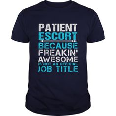 PATIENT ESCORT T-Shirts, Hoodies. Get It Now ==>…