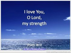 I love you oh lord, my strength - for more great Christian quotes visit www.thequotepost.com