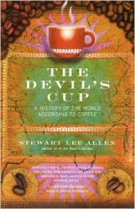 Stewart Lee Allen romps across the globe in search of coffee and it's incredible impact on humanity. A fun read and great for adventurers that love coffee. http://coffeeroastinghacks.com/the-devils-cup-coffee-book/