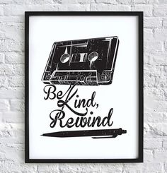 Be Kind Rewind print by AnchorsEndDesigns on Etsy