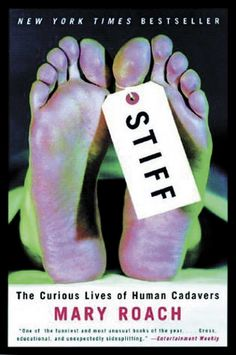Death… It will happen to each of us, so we might as well be aware of some of the options for our bodies after we've shaken off these mortal coils. Read our review of Stiff, by Mary Roach. It's brilliant! See more at: http://offtheshelf.com/2014/04/the-cadaver-a-curious-life/#sthash.t8Xa6bJ9.dpuf