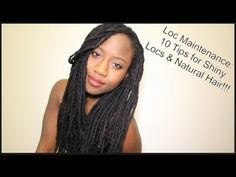 Loc Maintenance: 10 Tips for Shiny Locs & Natural Hair!!! - YouTube