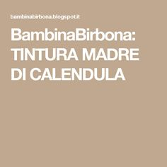 BambinaBirbona: TINTURA MADRE DI CALENDULA