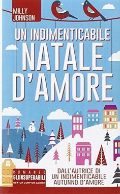 Amazon.it: Un indimenticabile Natale d'amore - Milly Johnson, A. Peretti - Libri