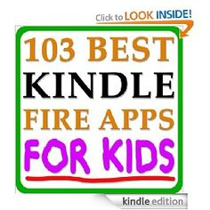 103 Best Kindle Fire Apps for Kids-and this is why I love my kindle fire!