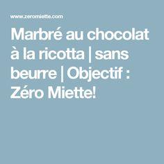Marbré au chocolat à la ricotta | sans beurre | Objectif : Zéro Miette!