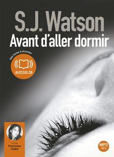 """""""Avant d'aller dormir"""" S.J.Watson, lu par Françoise Cadol."""