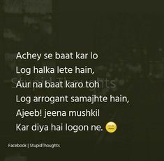 😒😒😒 kisise baat hi naaa kro 😑 Stupid Quotes, Funny Girl Quotes, Crazy Quotes, True Quotes, Story Quotes, Woman Quotes, Words Of Hope, Some Words, Family Quotes Art