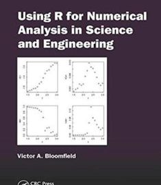 Using R For Numerical Analysis In Science And Engineering By Victor A. Bloomfield PDF