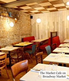 THE MARKET CAFE  2 Broadway Market, Hackney, E8 4QG  'It's a mishmash of the expected shabby chic decor inside (it is on Broadway Market), but it looks cosy and on warm days the bar area at the fronts gets a good breeze. It's bistro food with trad British and Italian accents, and it's delicious. We'd like to give special praise to whoever cooks the vegetables: never have the green bits tasted so good.'  Emerald Street
