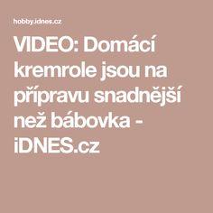 VIDEO: Domácí kremrole jsou na přípravu snadnější než bábovka - iDNES.cz