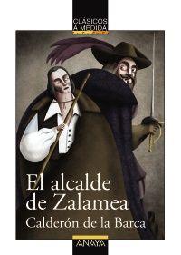 """Nuevo clásico adaptado: """"El alcalde de Zalamea"""", de Calderón de la Barca (para lectores a partir de 14 años)"""
