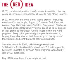 *(RED)*  Designed to help eliminate AIDS... Buy (Red), save lives.  It's as simple as that.