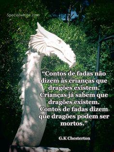 Contos de fadas não dizem às crianças que dragões existem…