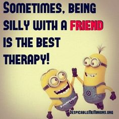 The best therapy...being silly with a friend