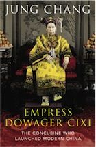 Empress Dowager Cixi: The Concubine Who Launched Modern China by Jung Chang – review