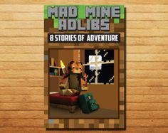 Mad Mine Ad Libs - Birthday Party Activity - 8 Stories of Adventure You Can Put a Wacky Spin on - Instant Download and Print