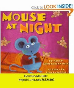 Mouse At Night (9780531302606) Nancy Hall, Buket Erdogan , ISBN-10: 0531302601  , ISBN-13: 978-0531302606 ,  , tutorials , pdf , ebook , torrent , downloads , rapidshare , filesonic , hotfile , megaupload , fileserve