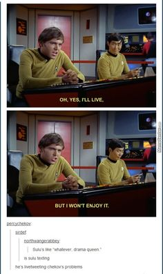 Drama Queen Chekov Sulu is totally texting. In the 60s...