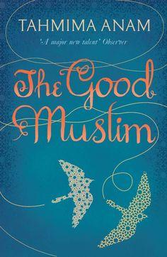 <i>The Good Muslim</i> by Tahmima Anam — Bangladesh