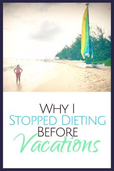 Why I Stopped Dieting Before Vacations | BonBon Break