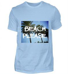 Beach Please Herren T-Shirt Beach Please, Herren T Shirt, Mens Tops, Fashion, Cotton, Man Women, Germany, Vacation, Colors