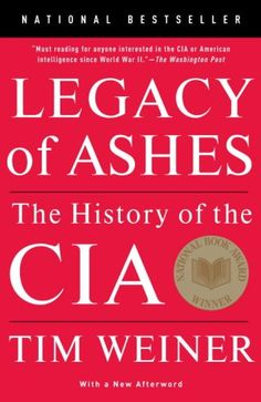 Legacy of Ashes: The #History of the CIA/Tim Weiner: haven't read yet but want to