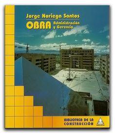 Obra administración y Gerencia  http://www.librosyeditores.com/tiendalemoine/ingenieria/616-obra-administracion-y-gerencia.html#subir  Editores y distribuidores