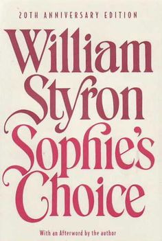 """""""Sophie's Choice"""" by William Styron.  Now one of my favorite books!"""