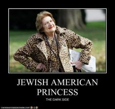 an analysis of jewish american princess We hear so much about jewish girls being jewish american princesses what about the gaps these are goyische american princesses what is the difference.