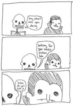 The vampire is 5817726281% done with that skeleton's shit....click on the link for the entire thing it's hilarious