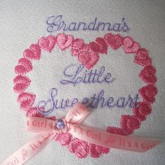 Grandma's Sweetheart 4x4  Great for little girls clothing & accessories &  perfect too for baby bibs, burps, blankets and more! Stitch a set for your next baby shower! Secured bow is stitched in the hoop. The bow may also be left off if desired. Great for baby boys too when stitched in blues . $4.00