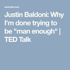 """Justin Baldoni: Why I'm done trying to be """"man enough"""" 