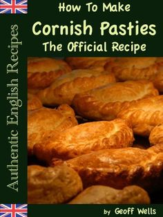 How To Make Cornish Pasties: The Official Recipe (Authentic English Recipes) (Volume by Geoff Wells Scottish Recipes, Irish Recipes, Meat Recipes, English Recipes, Cooking Recipes, Empanadas, Mary Berry, Cornish Pastry, Wells