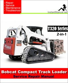 Download Bobcat T320 Compact Track Loader Service Repair Manual 2-in-1 PDF