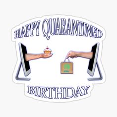 """Happy Quarantined Birthday - Covid 19 - Best gifts for 2020 survivors"" Sticker by BestStuffDepot Happy Birthday Quotes For Friends, Happy Birthday Wishes Cards, Happy Birthday Signs, Birthday Blessings, Happy Birthday Sister, Happy Birthday Images, Birthday Fun, Chocolate Navidad, Flirting Quotes"