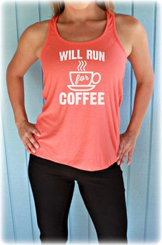 1565ac5292a023 Womens Flowy Workout Tank Top. Will Run for Coffee. Fitness Motivation.  Running Tank Top. Gift for Runner
