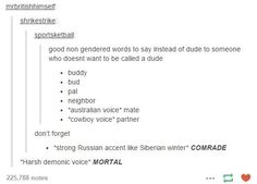 """If you're my friend even though you like being called dude (because I will not stop calling you that even if you didn't like it #sorrynotsorry) I petition to begin using """"comrade"""" as a pet name for each other"""