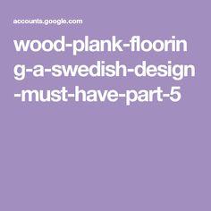 wood-plank-flooring-a-swedish-design-must-have-part-5