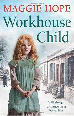 Workhouse Child: Amazon.co.uk: Maggie Hope: 9780091956257: Books