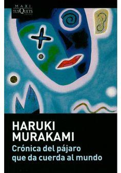 Crónica del pájaro que da cuerda al mundo | Haruki Murakami