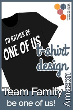 I'd rather be one of us. Ich wäre lieber einer von uns. auf amazon.de oder amazon.com #t-shirt #amazon #one-of-us T Shirt Designs, One Of Us, Proud Of You, Tee Shirt Designs
