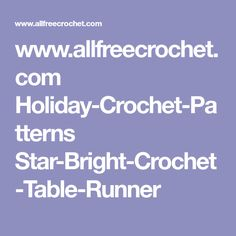 www.allfreecrochet.com Holiday-Crochet-Patterns Star-Bright-Crochet-Table-Runner