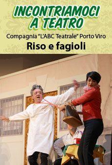 Riso e Fagioli - Compagnia L'ABC Teatrale di Porto Viro