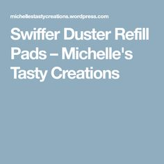Swiffer Duster Refill Pads – Michelle's Tasty Creations Diy Dusters, Swiffer Refill, Sewing Hacks, Sewing Projects, Make And Sell, Make Me Happy, Cleaning Hacks, Frugal, Tasty