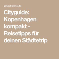 Cityguide: Kopenhagen kompakt - Reisetipps für deinen Städtetrip