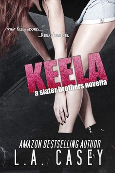 Keela by L.A. Casey | Slater Brothers #2.5 |  Release Date February 1st, 2015 | Genres: Contemporary Romance