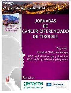 Al igual que años atrás, los próximos días 21 y 22 de marzo de 2014 tendrán lugar las 'Jornadas de Cáncer Diferenciado de Tiroides' organizadas por el Hospital Clínico de Málaga, concretamente por la UGC de Endocrinología y Nutrición y por la UGC de Cirugía General y Digestiva. Unas jornadas patrocinadas por 'Genzyme' y  'Covidien'.